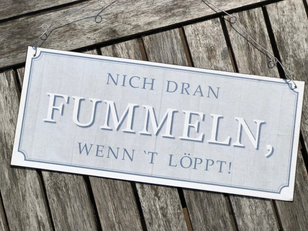 Metallschild NICH DRAN FUMMELN, WENN´T LÖPPT!