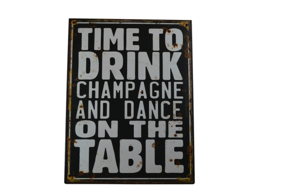 Nostalgie-Metallschild TIME TO DRINK CHAMPAGNE AND DANCE ON THE TABLE